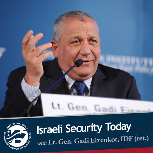 Israeli Security Today with Lt. Gen. Gadi Eizenkot, IDF (ret.)