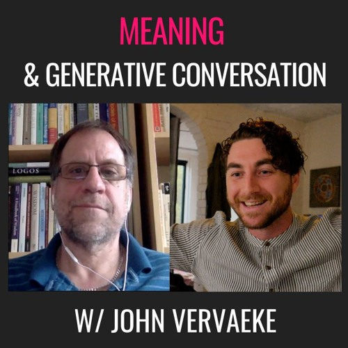 E26| The Meaning Crisis, with John Vervaeke