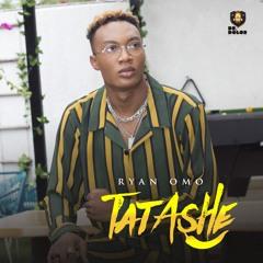 Ryan Omo - Tatashe