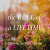The Role Of A Lifetime // Juliane Worthington
