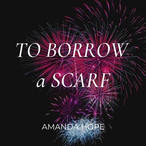 To Borrow A Scarf // Amanda Hope