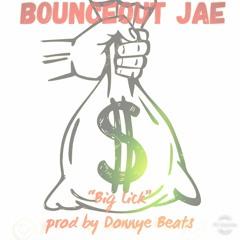 """BounceOutJae """"BiG Lick"""""""