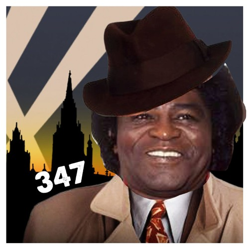 347: Goodnight James Brown