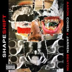 Shapeshift ft. Jarren Benton (prod. Brakebill)