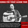 SPECIAL EDITION:  Songs For Today, an Album Tour