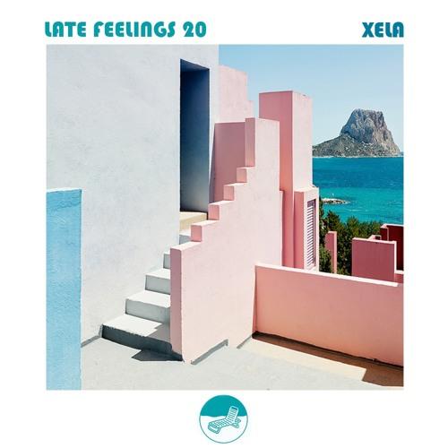 Late Feelings 20 (Mixed by Xela)