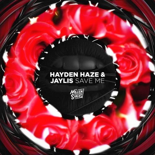 Hayden Haze & Jaylis - Save Me