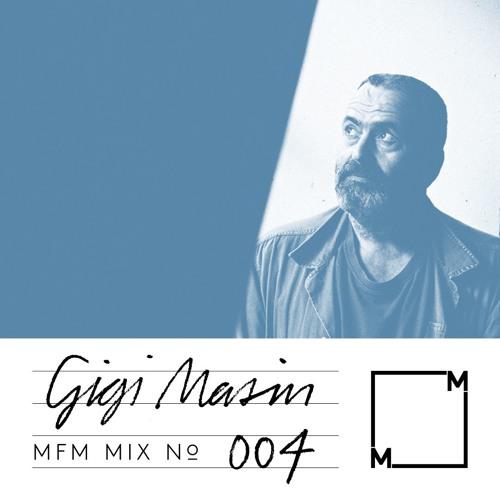 MFM Mix 004: Gigi Masin