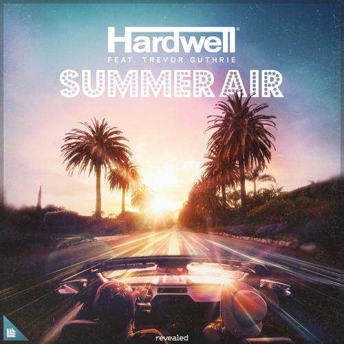 Hardwell - Summer Air (feat. Trevor Guthrie)