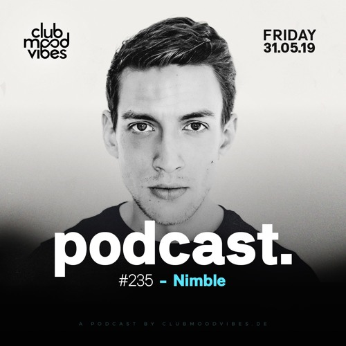 Club Mood Vibes Podcast #235: Nimble