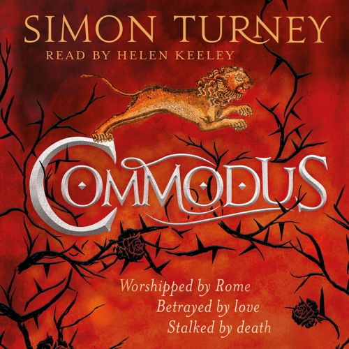 Commodus by Simon Turney, Read by Helen Keeley