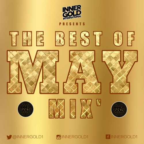 May 2019 Reggae Mix - Mixed by Inner Gold Sound