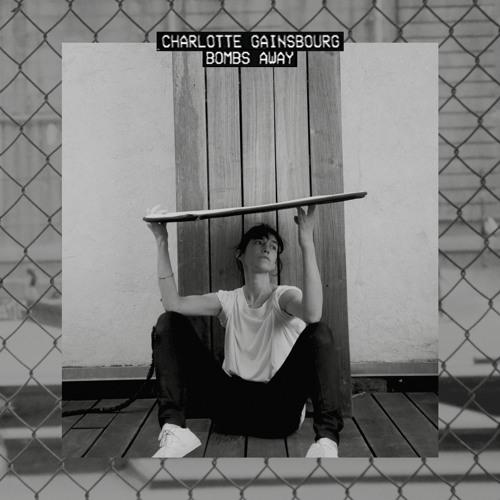 PREMIERE: Charlotte Gainsbourg - Bombs Away (You Man Remix) [Because Music]