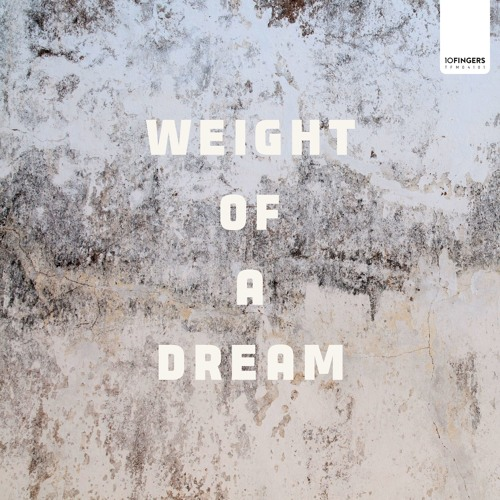 Weight Of A Dream