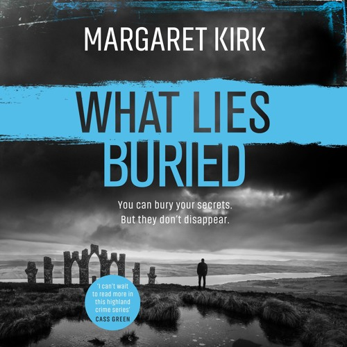 What Lies Buried by Margaret Kirk, Read by David Rintoul