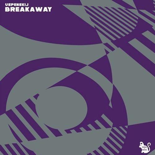 Uspenskij - Breakaway (Original Mix)