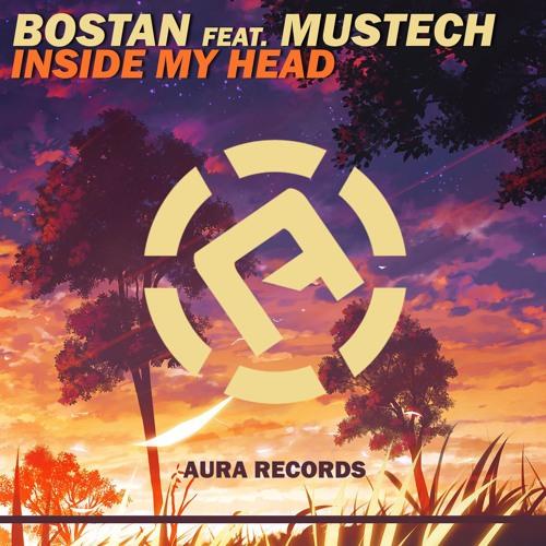 Bostan Feat. Mustech - Inside My Head