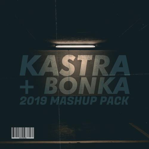 Kastra x BONKA - June 2019 Mashup Pack [25 MASHUPS]