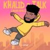 Khalid Talk Arcuri Remix Mp3