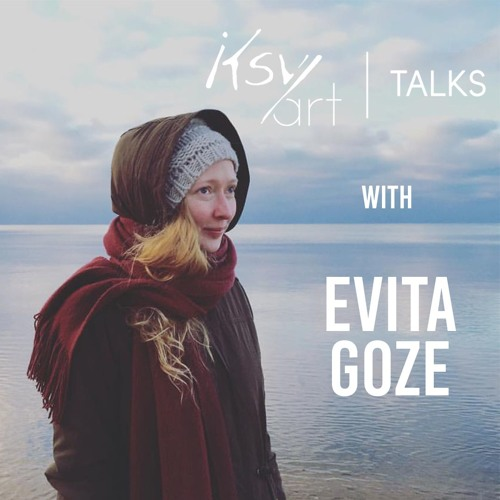 Evita Goze - Being an artist can be a very lonely place