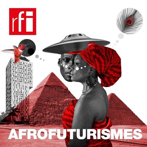 #Afrofuturismes - le podcast