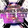 Damien x Maniacs Squad - I'm The Sexy Girl 2018 (Original Mix)