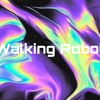 Walking Robot (lyrics in description)