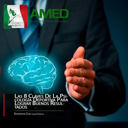 Podcast 290 AMED - Las 8 Claves De La Psicología Deportiva Para Lograr Buenos Resultados