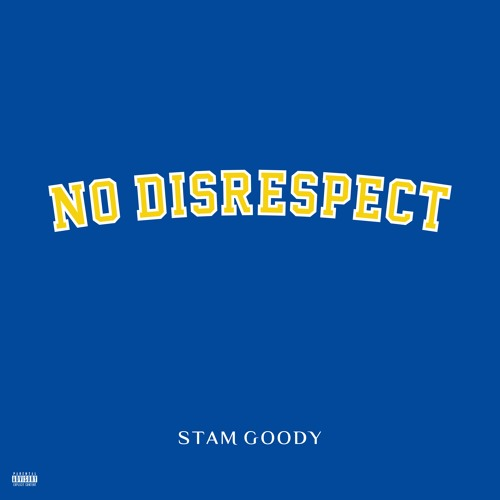 No Disrespect by Stam Goody   Free Listening on SoundCloud