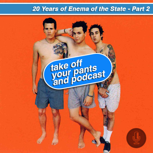 20 Years of Enema of the State - Part 2