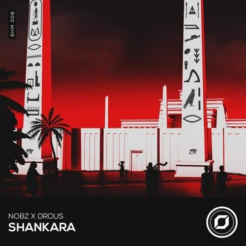 Drous x NOBZ - Shankara [BHM Release]