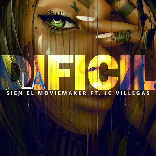 La Dificil by Sien el Moviemaker feat. JC Villegas Prod by O3 Music