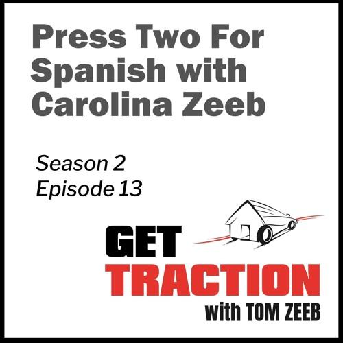 Ep 13 - Press Two For Spanish with Carolina Zeeb