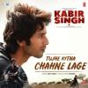 Arijit Singh - Tujhe Kitna Chahne Lage | Pagalworld.vip