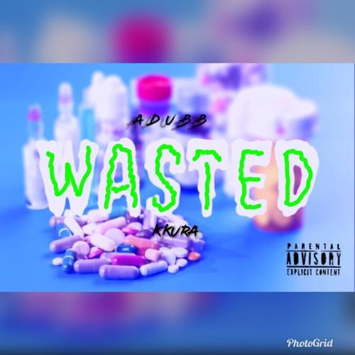 Adubb - Wasted Ft. Kura