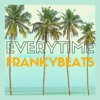 Frankybeats - Everytime | Tropical House Music | Single 2019 - incl. Free Download Mp3 Link