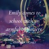Emily comes to school with an armful of flowers // Arianna Monet