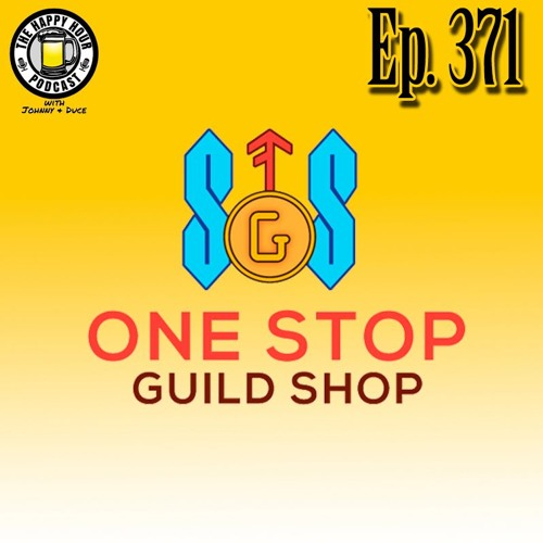 Episode 371 - One Stop Guild Shop