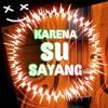 Karena Su Sayang~Best Cover_ New- Reggae SKA Version - Masterkiu