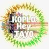 Hey Tayo - Hey Tayo Koplo Version
