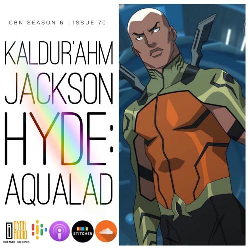 CBN Season 6 | Issue 70 | Kaldur'ahm: Aqualad