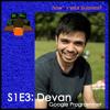 S1E3 Google Progammer Devan - How's Your Business?