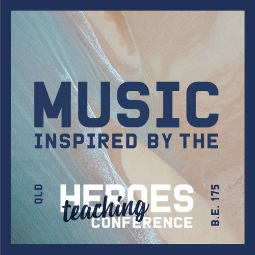 Music inspired by the Heroes Teaching Conference