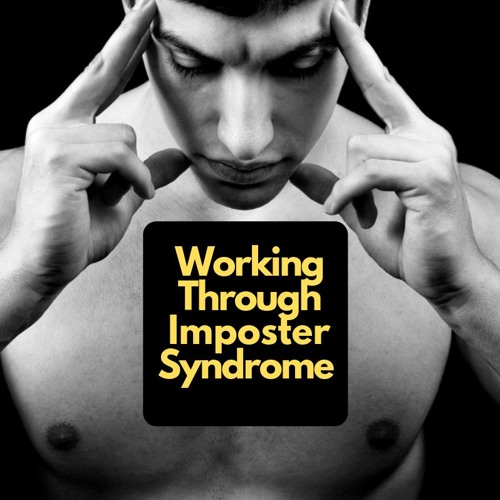 E6. 7 Ways To Deal With Imposter Syndrome