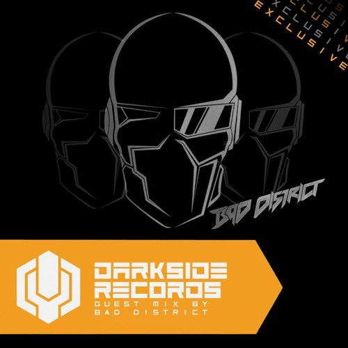 BAD DISTRICT - DarkSide Records Guest Mix [39] [Exclusive]