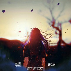 Lucian - Out of Time feat. Allie Merrill (mxmo remix)