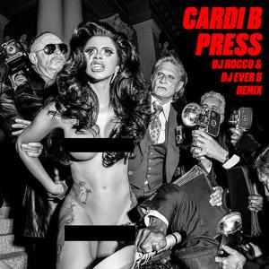 Cardi B Press Dj Rocco Dj Ever B Remix Hit Buy 4 Free Song