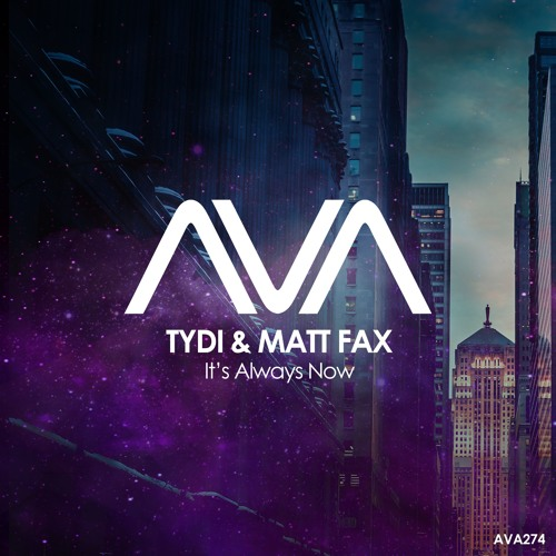 AVA274 - TyDi & Matt Fax - It's Always Now *Out Now!*