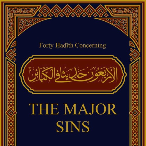 Class 09 Forty Hadīth Concerning the Major Sins by Hassan Somali