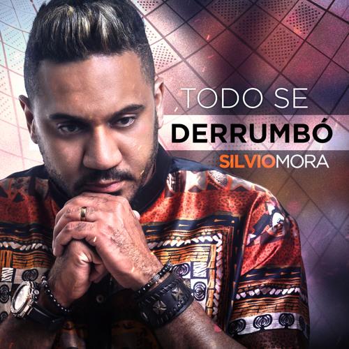 Silvio Mora - Todo Se Derrumbo @CongueroRD @JoseMambo